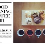 GOOD MORNING COFFEEという朝ご飯イベントをやると言ってみる実験